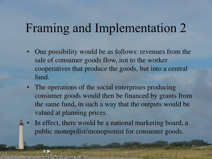 Framing and Implementation 2