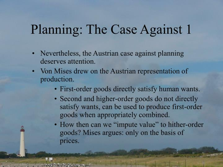 Planning: The Case Against 1