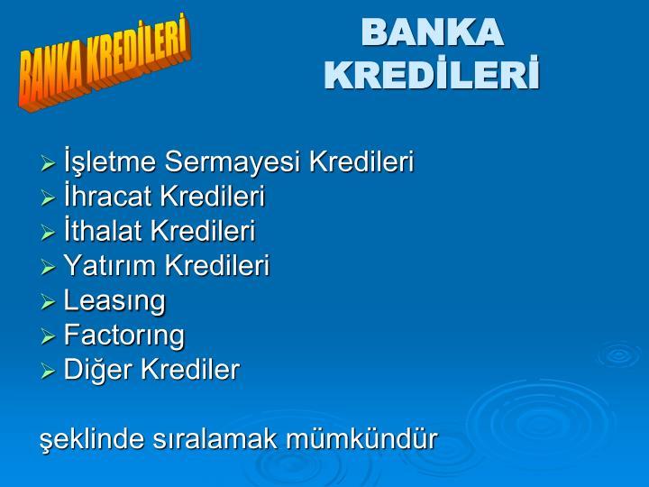 BANKA KREDİLERİ
