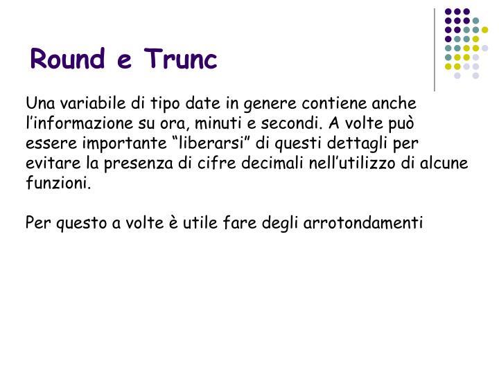 Round e Trunc