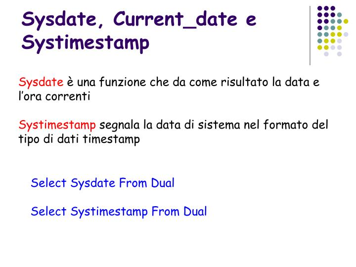Sysdate, Current_date e Systimestamp