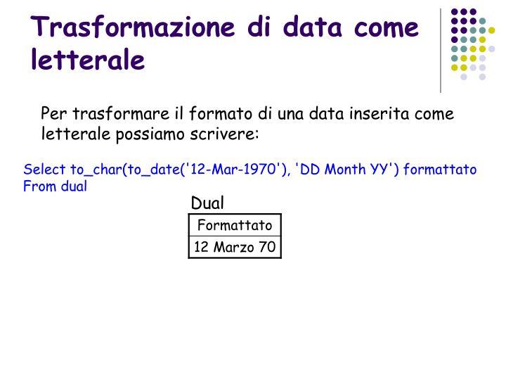 Trasformazione di data come letterale