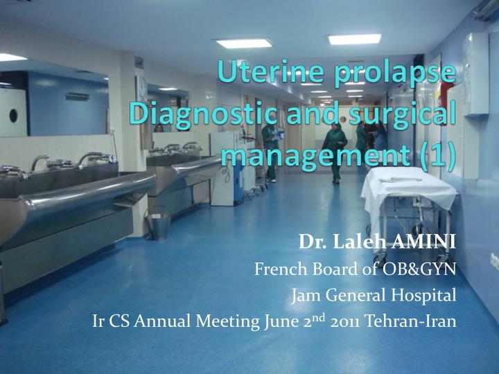 Uterine prolapse diagnostic and surgical management 1