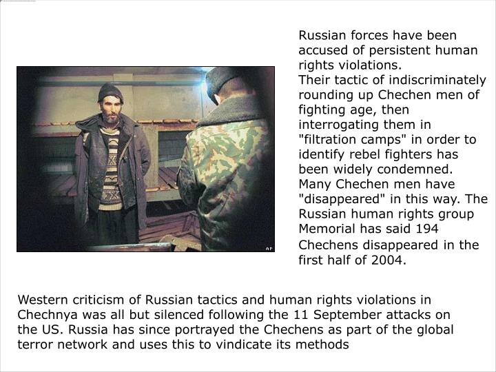 Russian forces have been accused of persistent human rights violations.