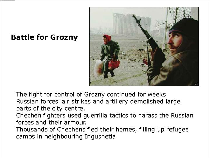 The fight for control of Grozny continued for weeks.