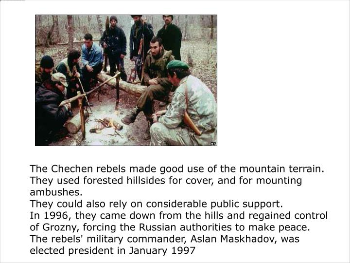 The Chechen rebels made good use of the mountain terrain.