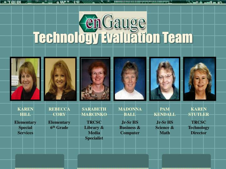 Technology Evaluation Team