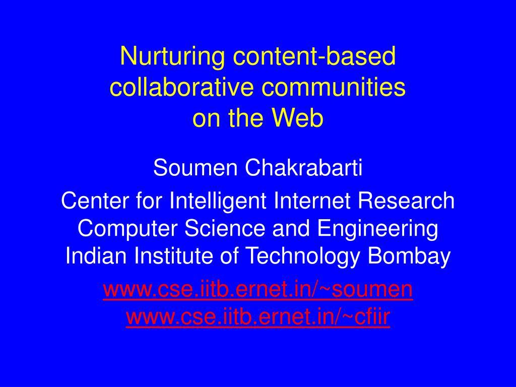 Nurturing content-based collaborative communities