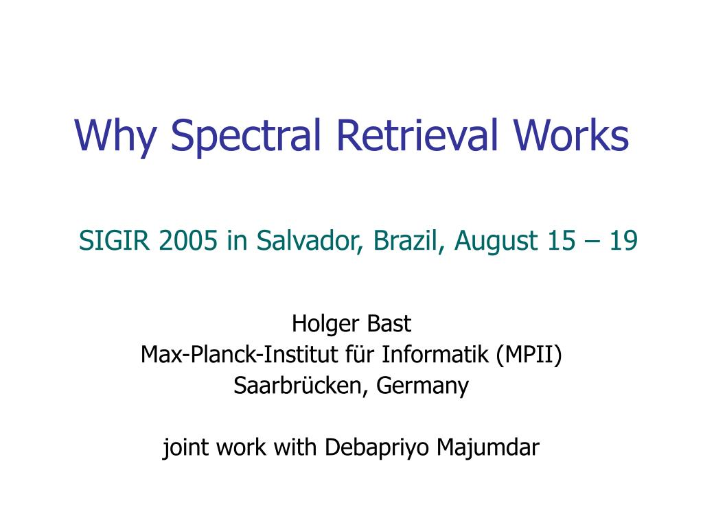 Why Spectral Retrieval Works