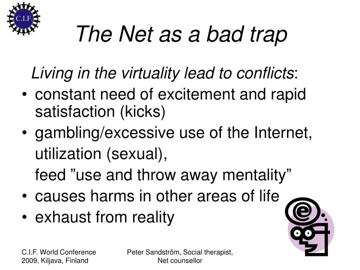 The net as a bad trap