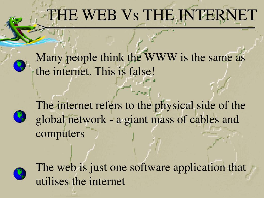 THE WEB Vs THE INTERNET