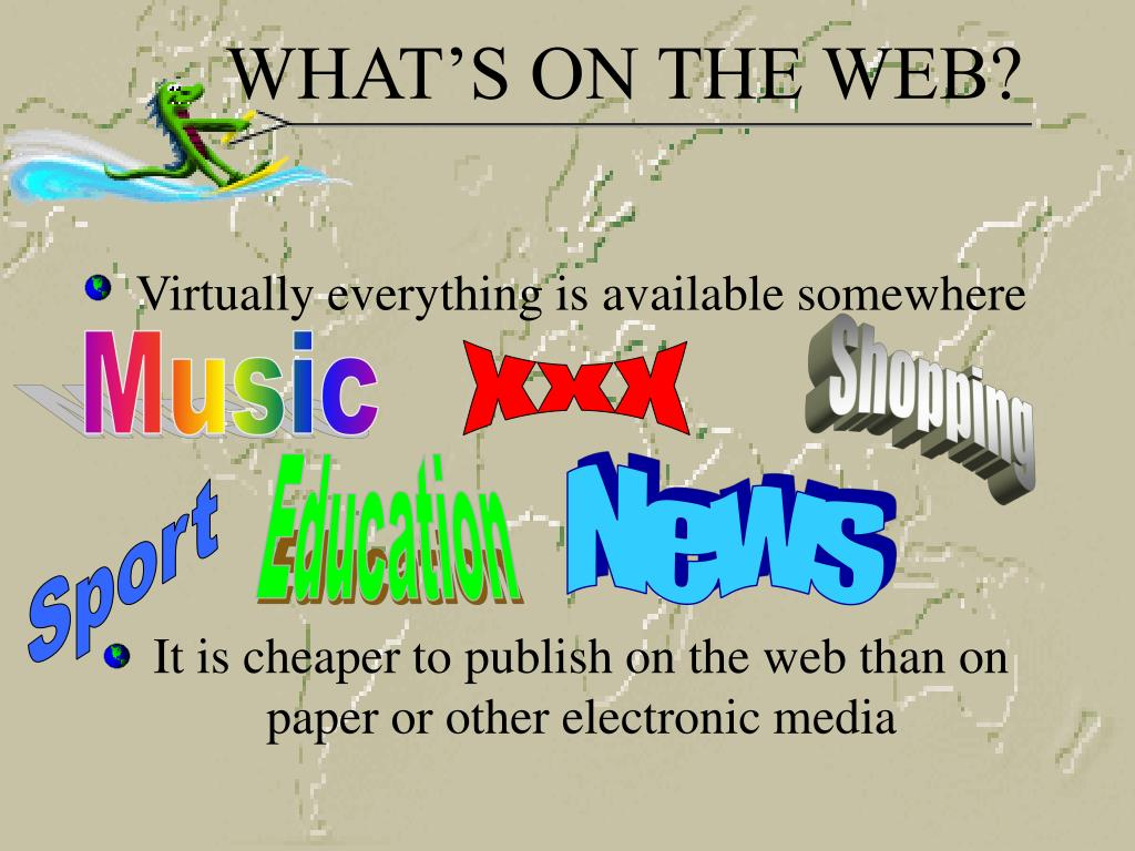 WHAT'S ON THE WEB?