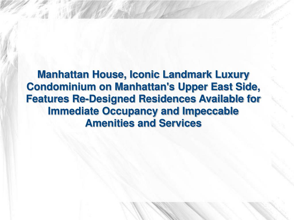 Manhattan House, Iconic Landmark Luxury Condominium on Manhattan's Upper East Side, Features Re-Designed Residences Available for Immediate Occupancy and Impeccable Amenities and Services