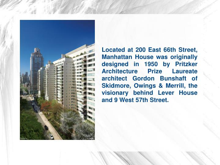 Located at 200 East 66th Street, Manhattan House was originally designed in 1950 by Pritzker Archite...