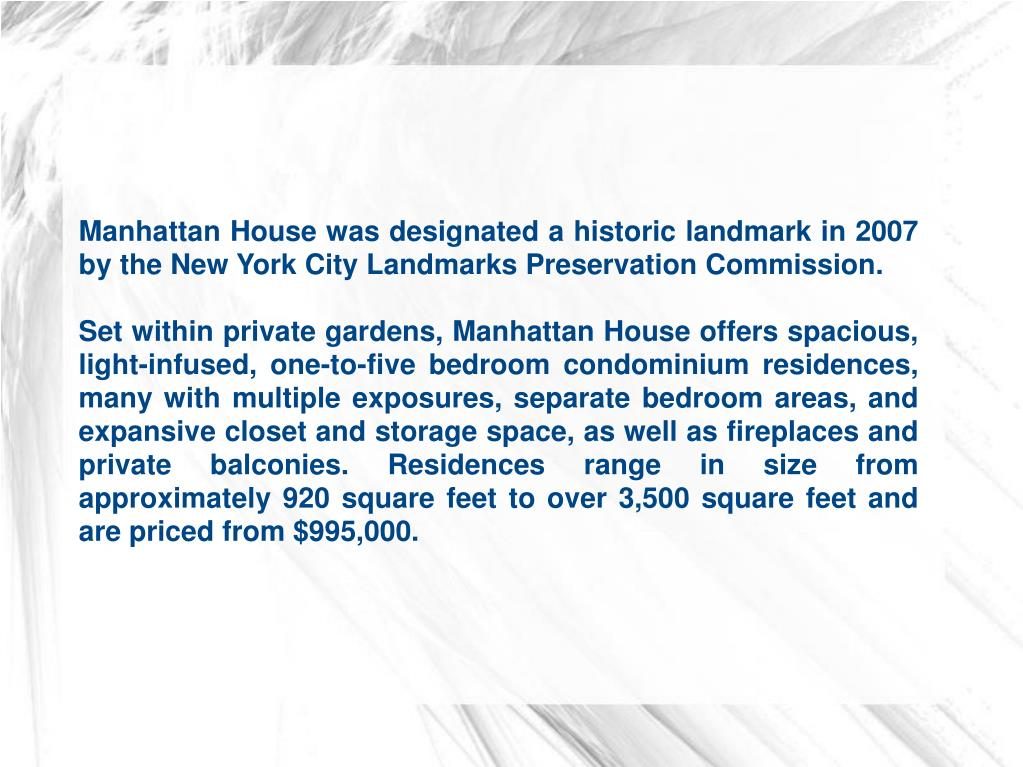 Manhattan House was designated a historic landmark in 2007 by the New York City Landmarks Preservation Commission.