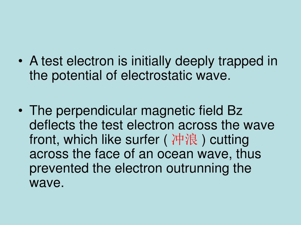 A test electron is initially deeply trapped in the potential of electrostatic wave.
