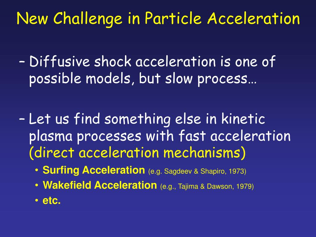 New Challenge in Particle Acceleration