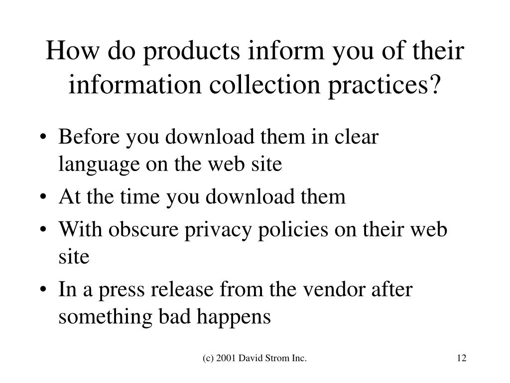 How do products inform you of their information collection practices?