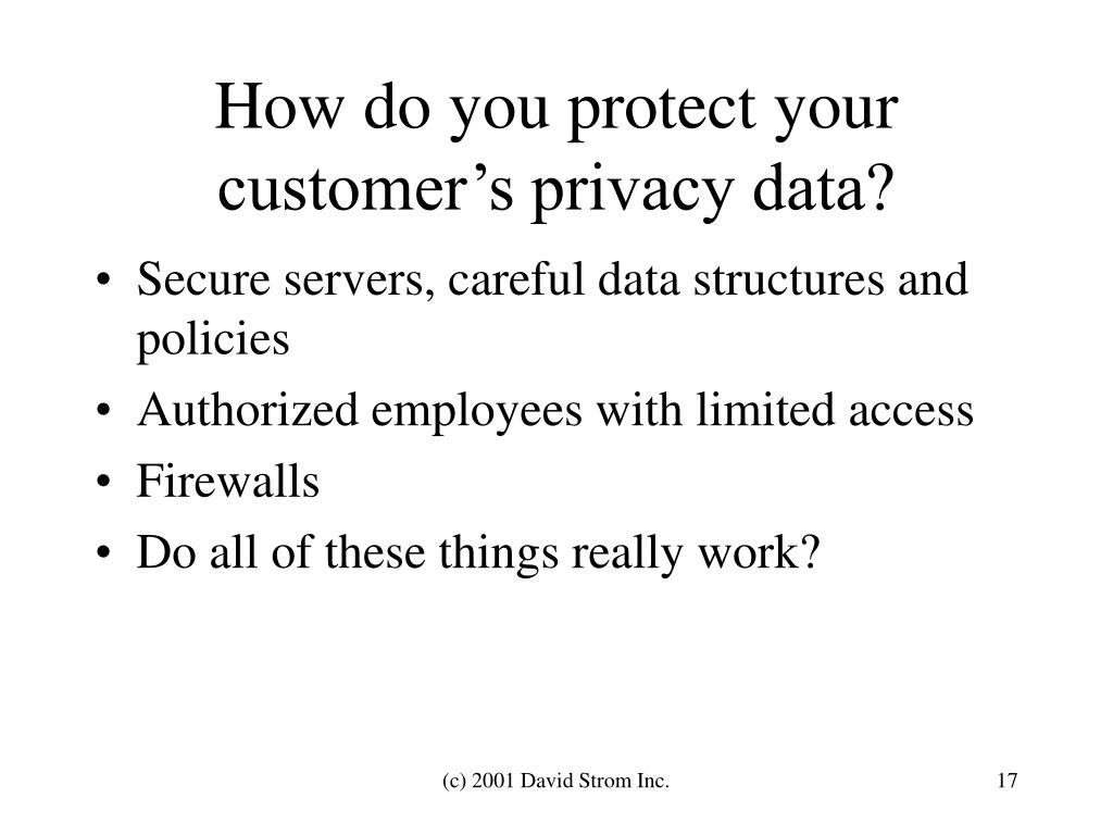 How do you protect your customer's privacy data?