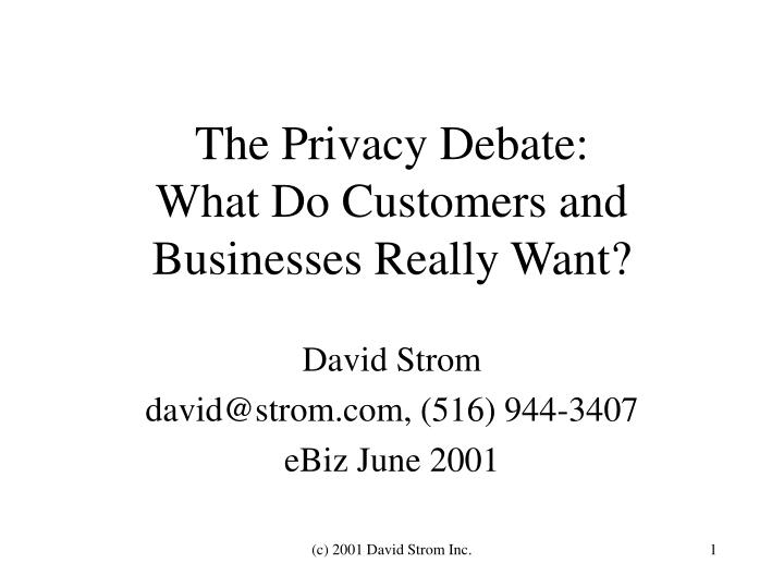 The privacy debate what do customers and businesses really want