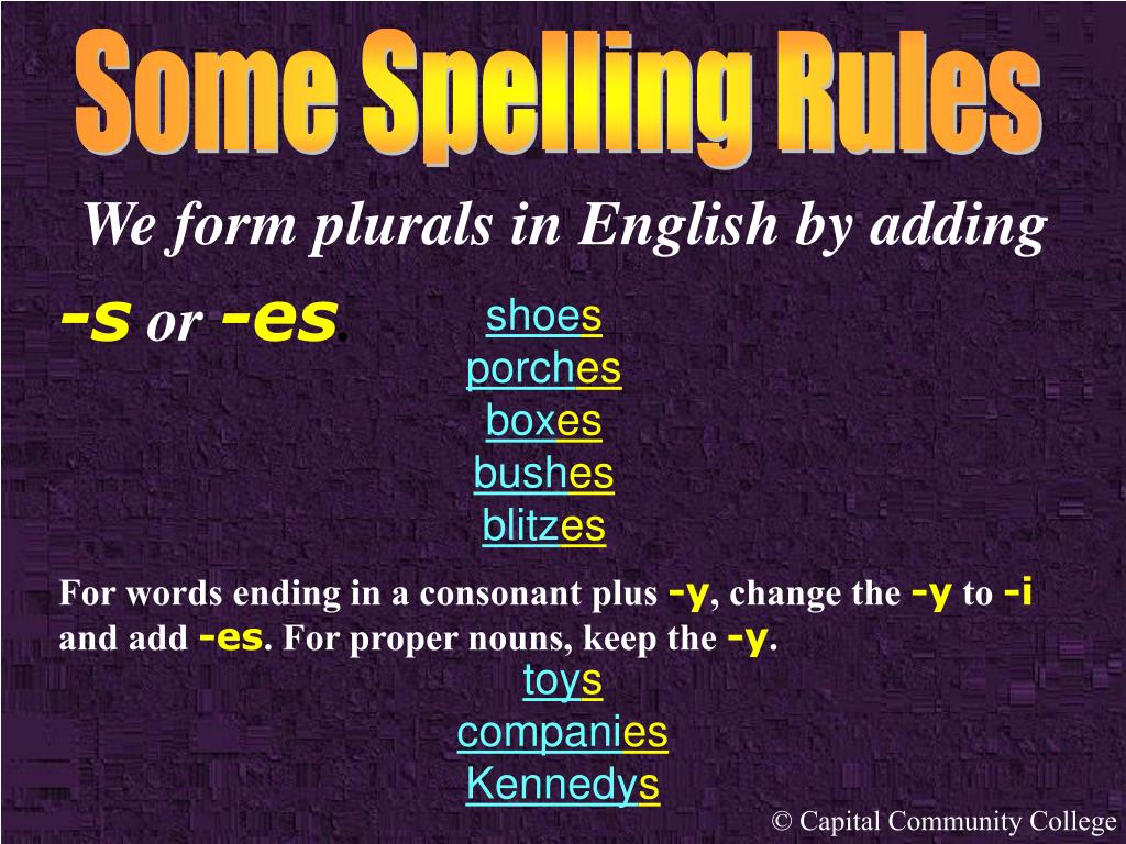 We form plurals in English by adding