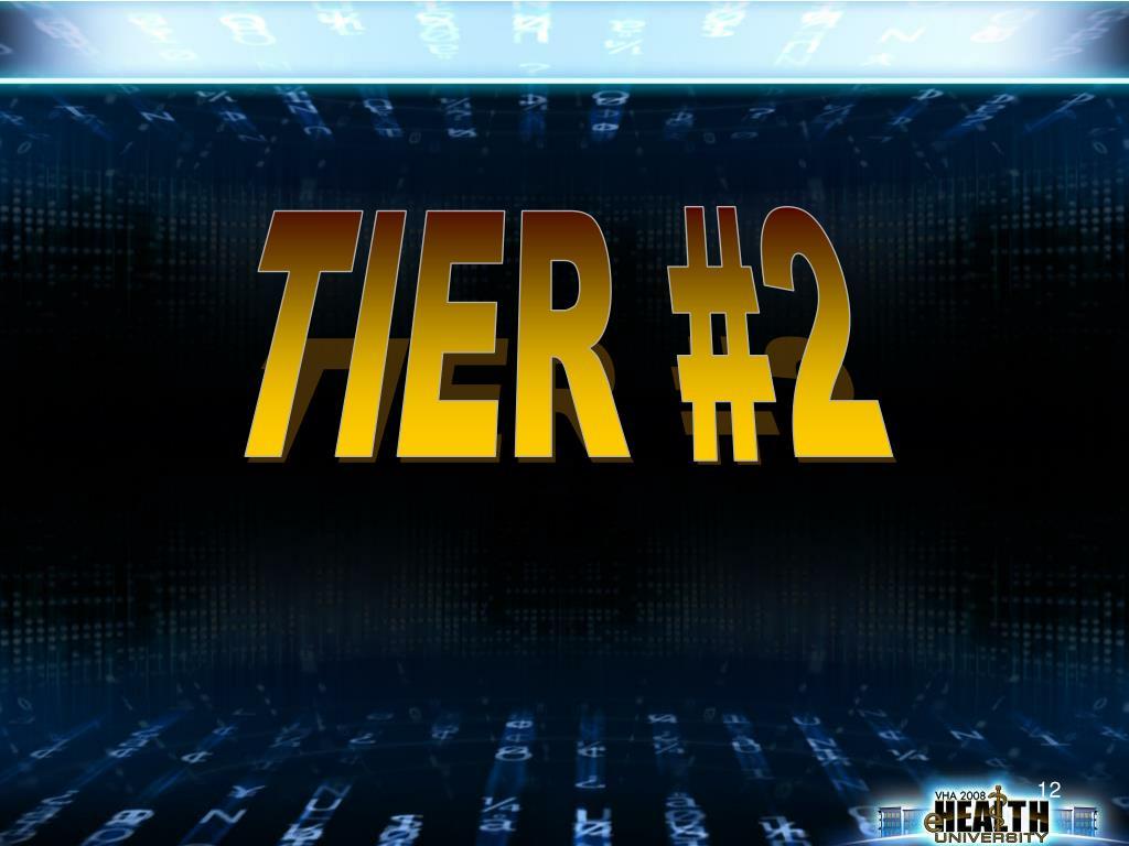 TIER #2