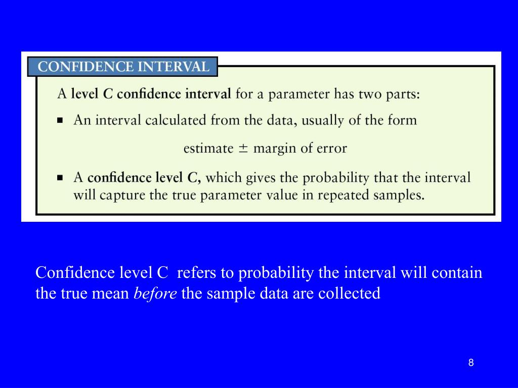 Confidence level C  refers to probability the interval will contain the true mean