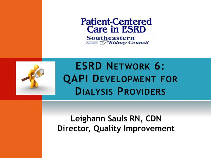 Esrd network 6 qapi development for dialysis providers