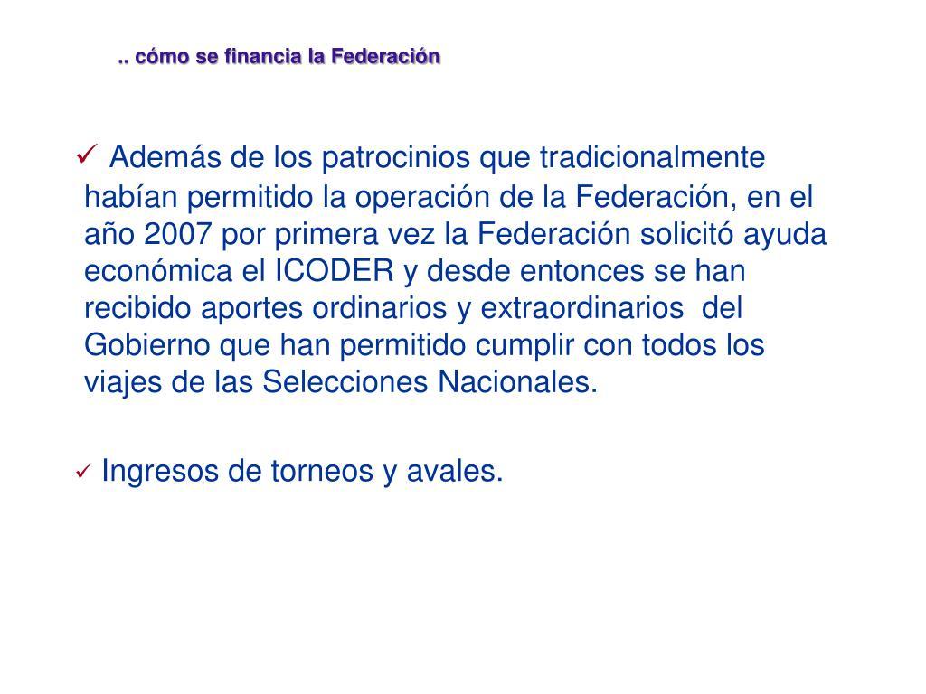 .. cómo se financia la Federación