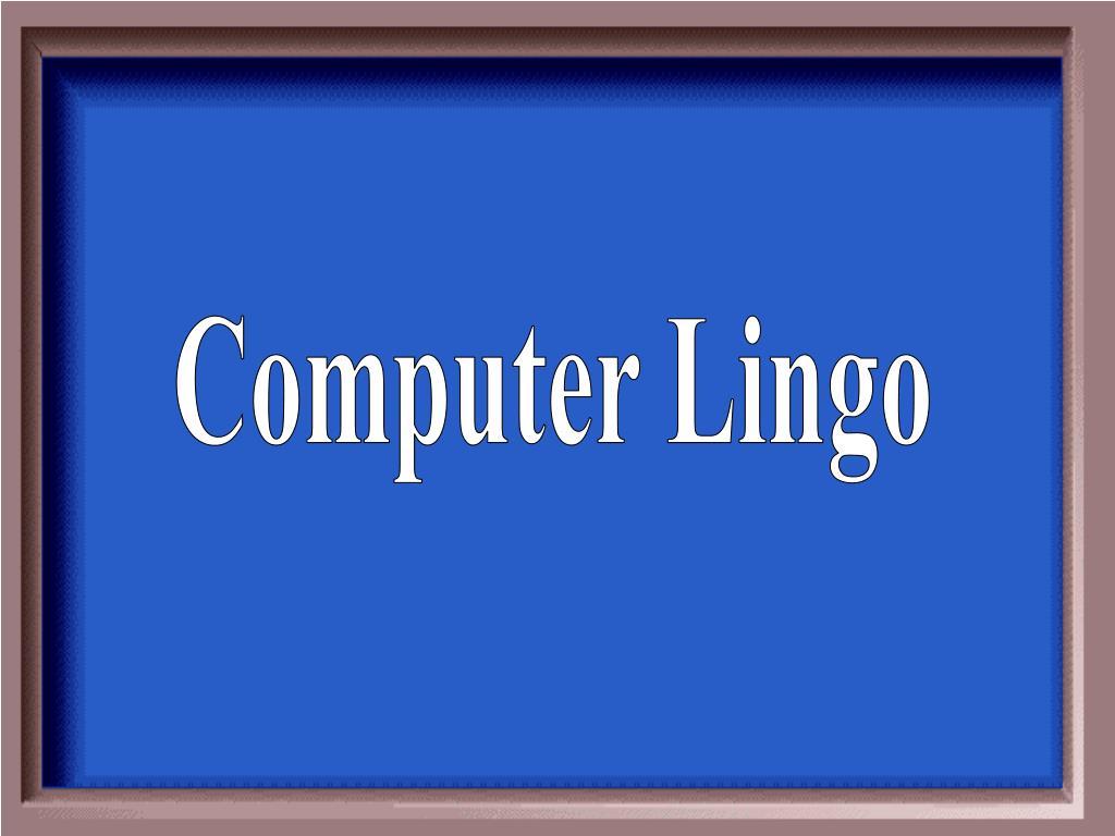 Computer Lingo