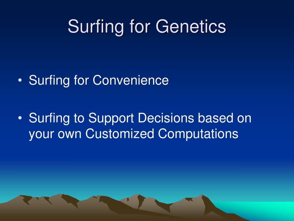 Surfing for Genetics