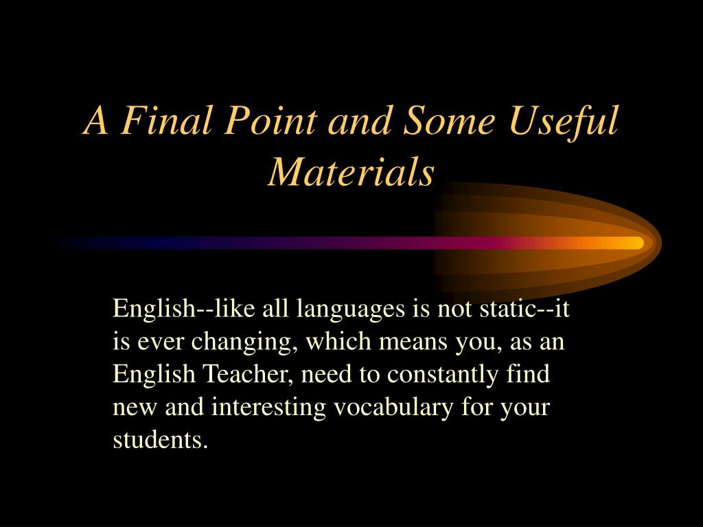 A Final Point and Some Useful Materials