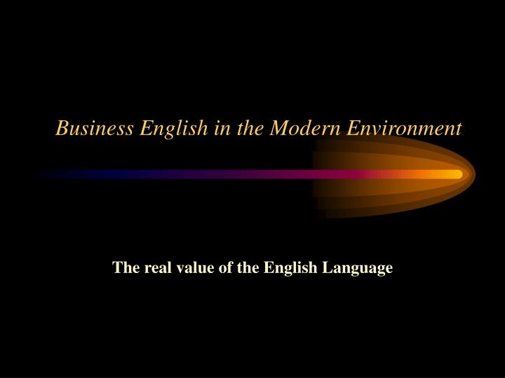 Business english in the modern environment l.jpg