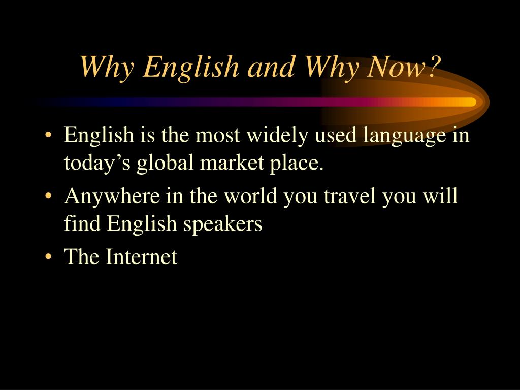 Why English and Why Now?