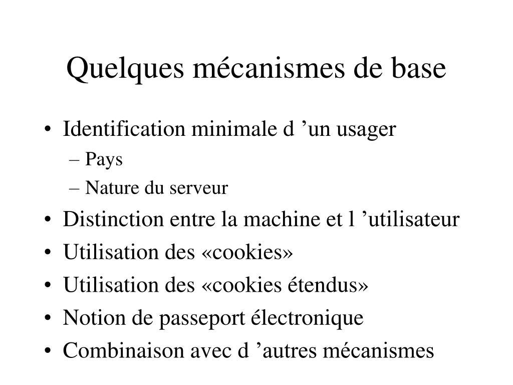 Quelques mécanismes de base