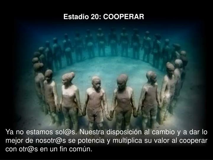Estadio 20: COOPERAR