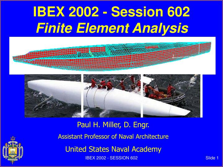 Ibex 2002 session 602 finite element analysis