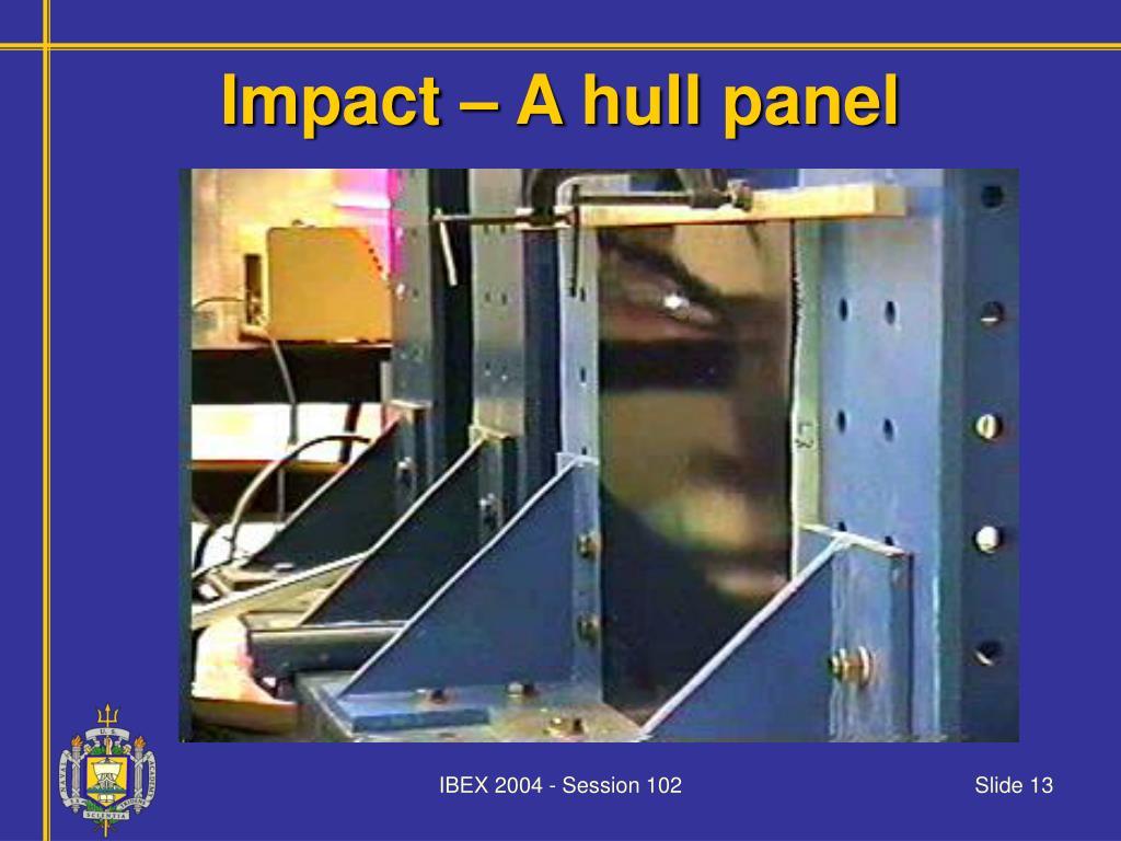 Impact – A hull panel