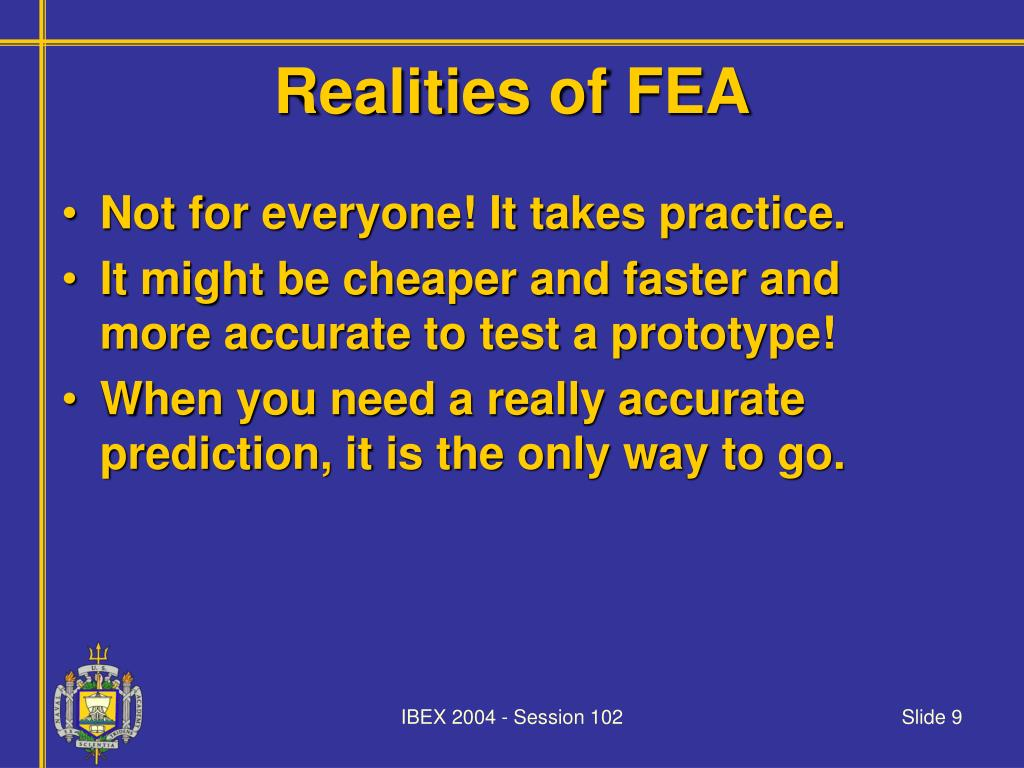 Realities of FEA