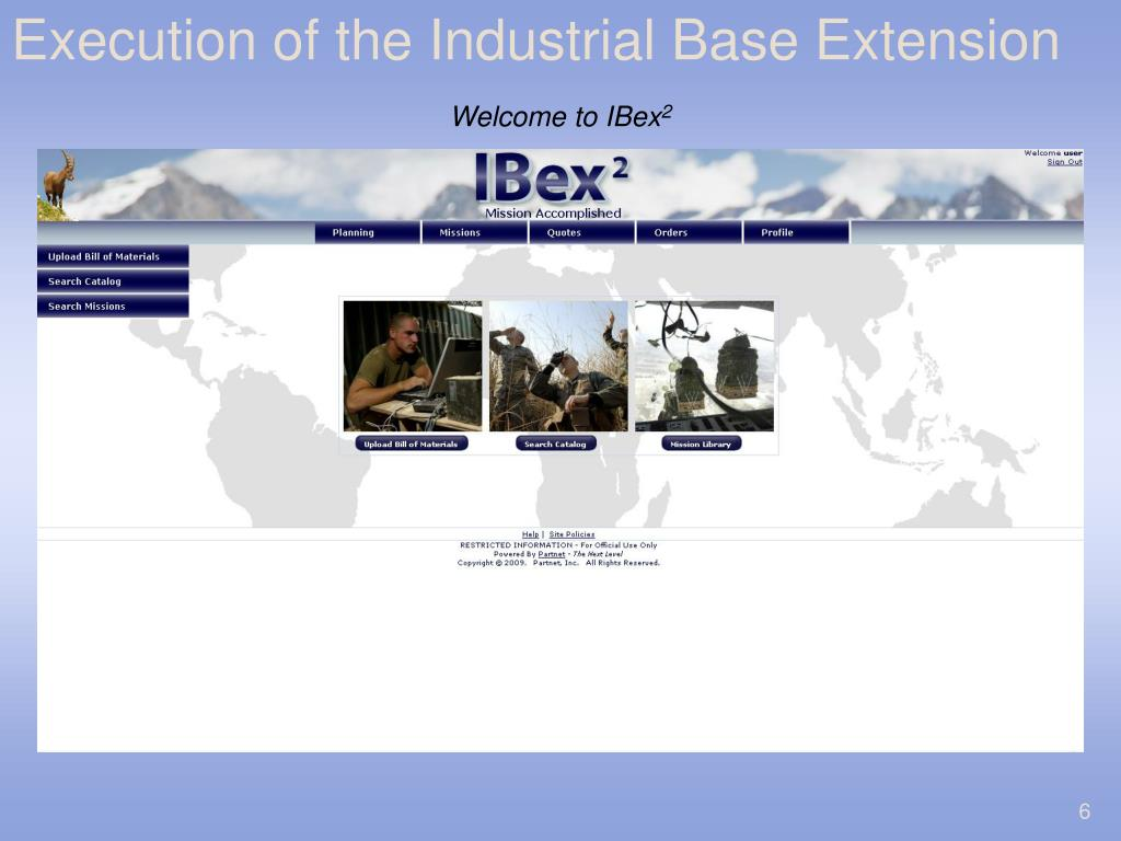 Execution of the Industrial Base Extension
