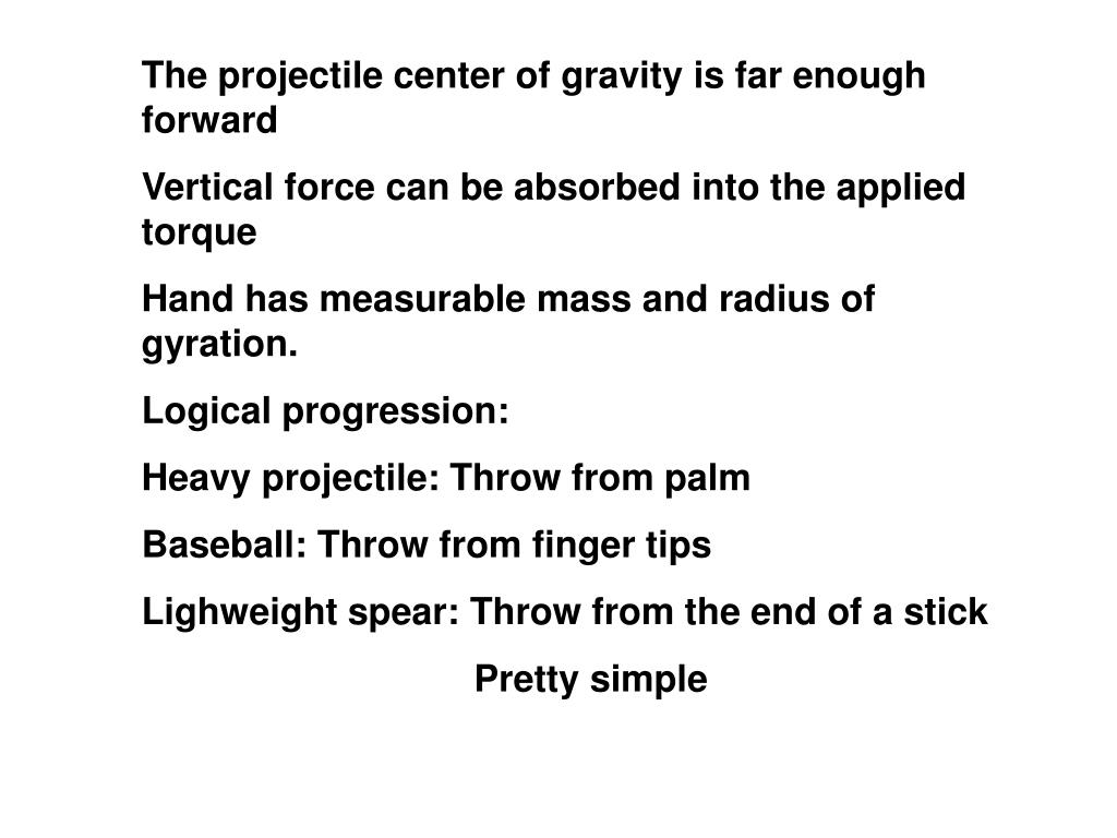 The projectile center of gravity is far enough forward