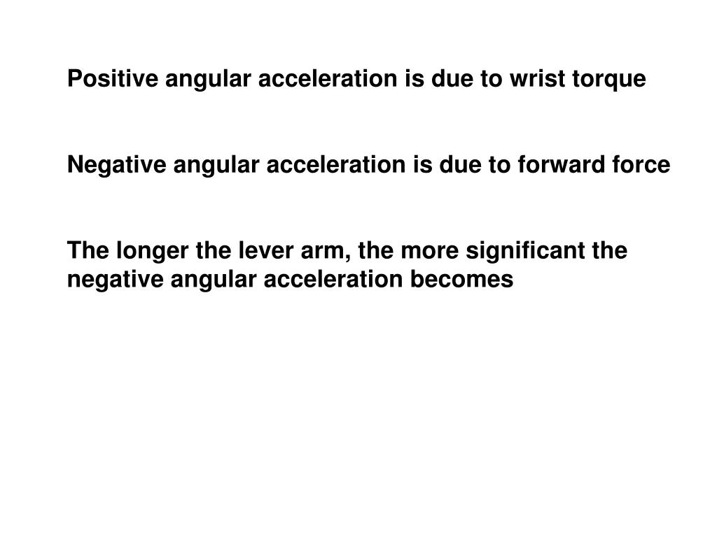 Positive angular acceleration is due to wrist torque
