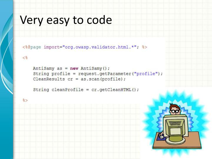 Very easy to code