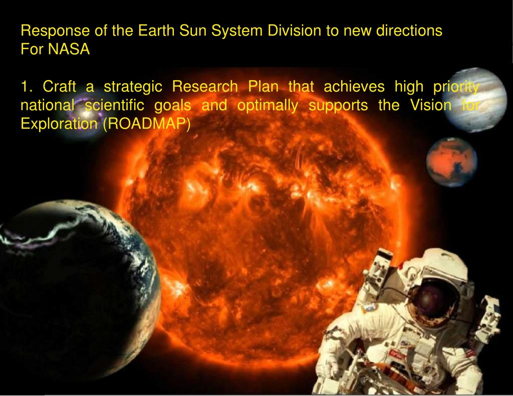 Response of the Earth Sun System Division to new directions