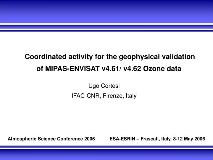Coordinated activity for the geophysical validation