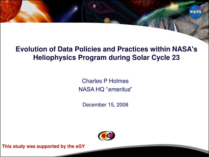 Evolution of data policies and practices within nasa s heliophysics program during solar cycle 23 l.jpg