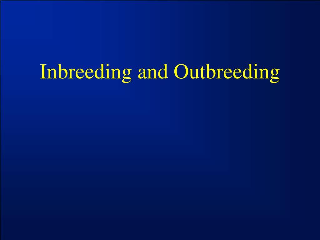 Inbreeding and Outbreeding