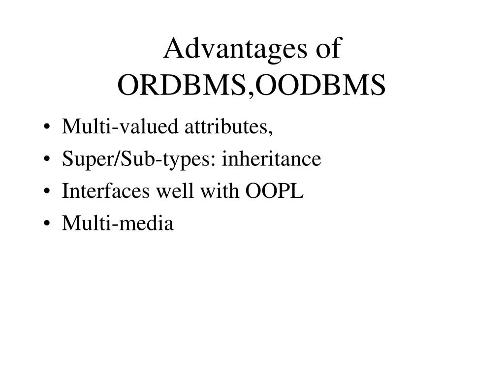 Advantages of ORDBMS,OODBMS