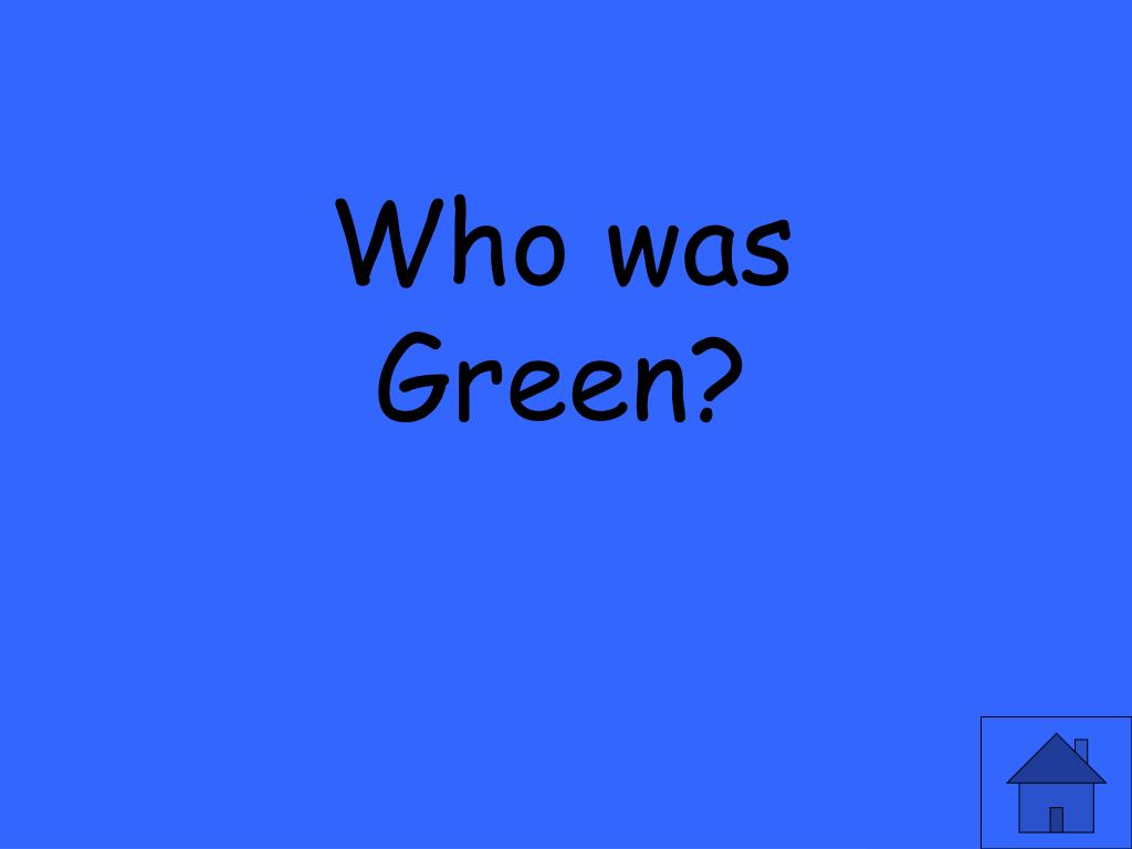Who was Green?