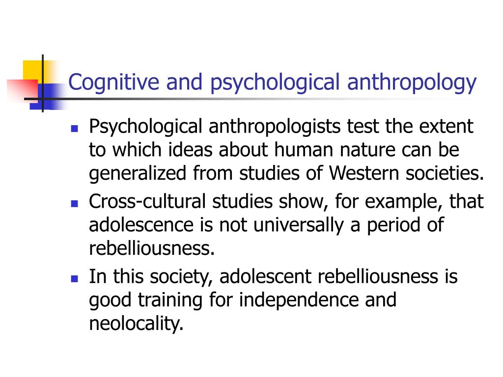 Cognitive and psychological anthropology